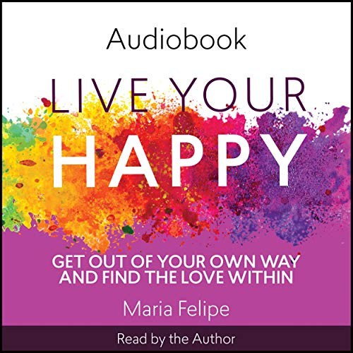 Live Your Happy audiobook cover art