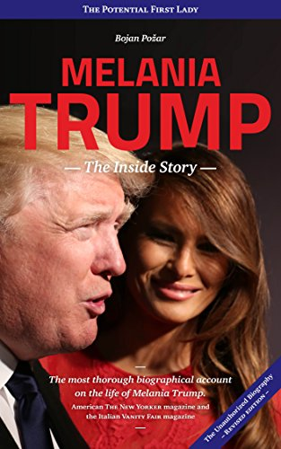 Melania Trump – The Inside Story: The Potential...