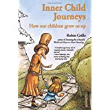 Inner Child Journeys: How our Children Grow us up