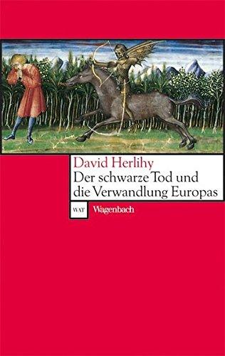 Der Schwarze Tod und die Verwandlung Europas (WAT)