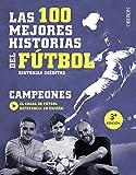Las 100 mejores historias del fútbol: Historias inéditas (Libros singulares)