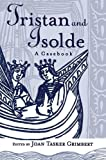 Tristan and Isolde: A Casebook (Arthurian Characters and Themes) - Joan Tasker Grimbert