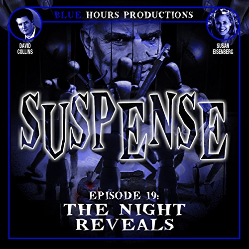 SUSPENSE Episode 19: The Night Reveals audiobook cover art