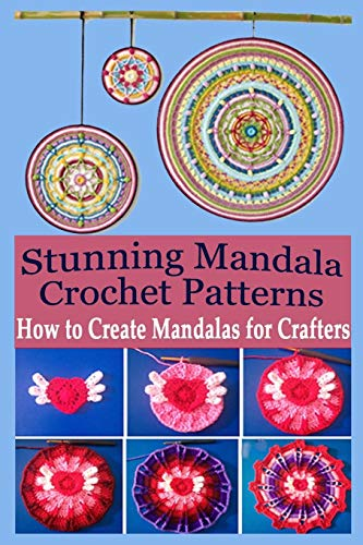 Stunning Mandala Crochet Patterns: How to Create Mandalas for Crafters