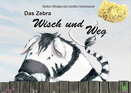 Das Zebra Wisch und Weg: Angst, Mut, Freundschaft, Zebra, Tiere, Zauber, Spinne