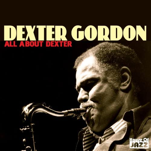 Dexter Gordon & Friends