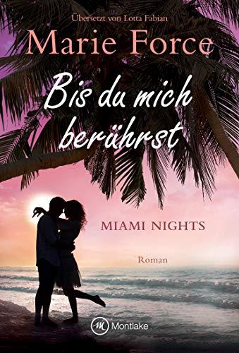 Bis du mich berührst (Miami Nights 2) (German Edition)