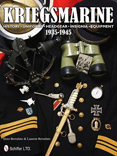 Kriegsmarine 1935-1945: History • Uniforms • Headgear • Insignia • Equipment