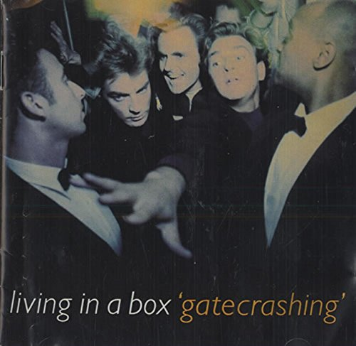 Living in a Box - 'GateCrashing'