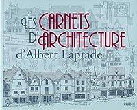 Les carnets d'architecture d'Albert Laprade