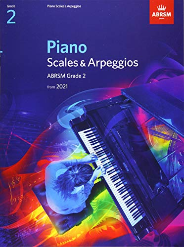 Piano Scales & Arpeggios, ABRSM Grade 2: from 2021 (ABRSM Scales & Arpeggios)