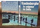 Vandenberghe, le seigneur du delta (Le Livre de poche)