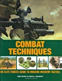 Combat Techniques: An Elite Forces Guide to Modern Infantry Tactics by Martin J. Dougherty (2007-11-13)