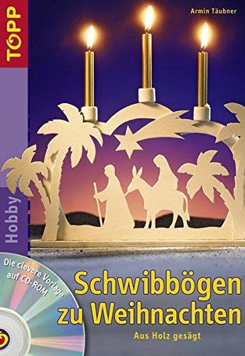 Schwibbögen zu Weihnachten: Aus Holz gesägt.  Zeitlos, traditionsreich, detailverliebt - Schwibbögen klassisch und neu.