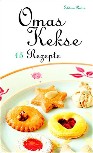 Omas Kekse: 15 Rezepte