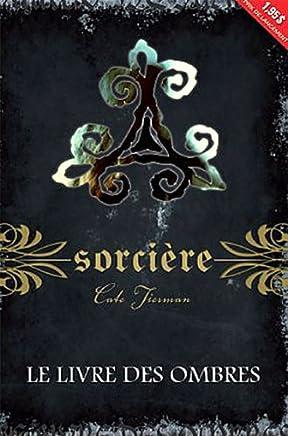 Livre des ombres (le) - collection sorcière livre 1