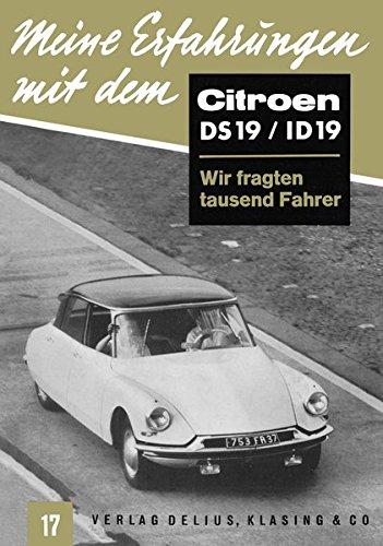 Meine Erfahrungen mit dem Citroën DS 19 / ID 19: Wir fragten tausend Fahrer