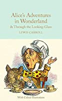 Alice's Adventures in Wonderland & Through the Looking-Glass and What Alice Found There (Macmillan Collector's Library)