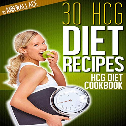 30 HCG Diet Recipes for Making It a Success cover art