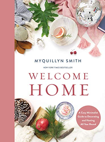 Welcome Home: A Cozy Minimalist Guide to Decorating and Hosting All Year Round (English Edition)