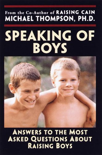 Download Speaking of Boys: Answers to the Most-Asked Questions About Raising Sons (English Edition) B0027MJTMY