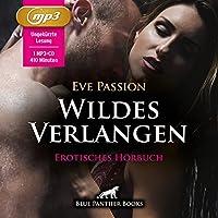 Wildes Verlangen | 12 Erotische Geschichten MP3CD: All Ihre Sinne auf erotischer Reise ...