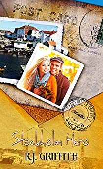 Stockholm Hero (Passport to Romance) by [R.J. Griffith]