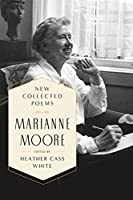New Collected Poems: Marianne Moore