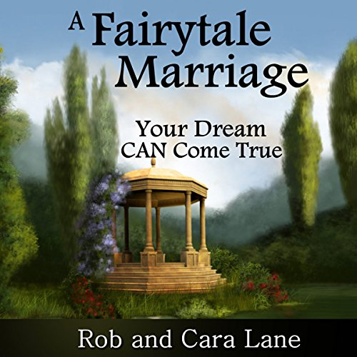A Fairytale Marriage     Your Dream CAN Come True!              By:                                                                                                                                 Rob Lane,                                                                                        Cara Lane                               Narrated by:                                                                                                                                 Rob Lane,                                                                                        Cara Lane                      Length: 30 mins     Not rated yet     Overall 0.0