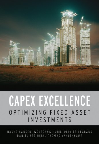 CAPEX Excellence: Optimizing Fixed Asset Investments (English Edition)