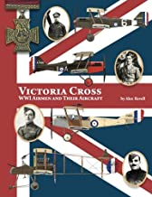 Victoria Cross: WWI Airmen and Their Aircraft (Volume 1)