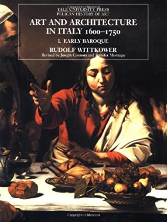 Art and Architecture in Italy, 1600-1750: The Early Baroque, 1600-1625