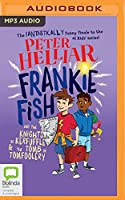 Frankie Fish and the Knights of Kerfuffle & Tomb of Tomfoolery