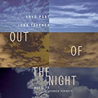 Out of the Night - Part: Magnificat; Tavener: Threnos, etc by Taverner Choir Andrew Parrott (2006-07-29)