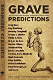 Grave Predictions: Tales of Mankind€™s Post-Apocalyptic, Dystopian and Disastrous Destiny (Dover Doomsday Classics)