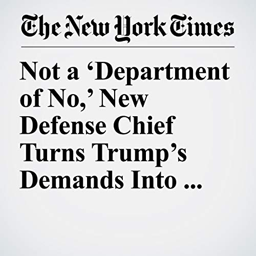 Not a 'Department of No,' New Defense Chief Turns Trump's Demands Into Policy audiobook cover art