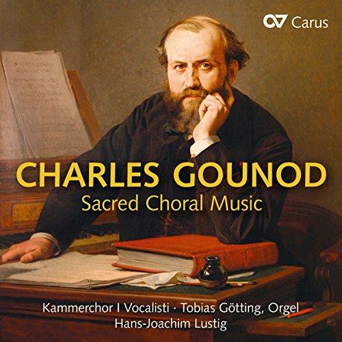 Gounod: Geistliche Chorwerke
