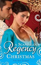 A Scandalous Regency Christmas: To Undo a Lady / an Invitation to Pleasure / His Wicked Christmas Wager / a Lady's Lesson in Seduction / the Pirate's Reckless Touch