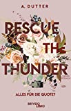 Rescue the Thunder - Alles für die Quote?: Liebesroman