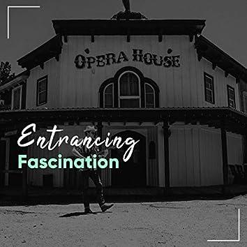 Entrancing Fascination