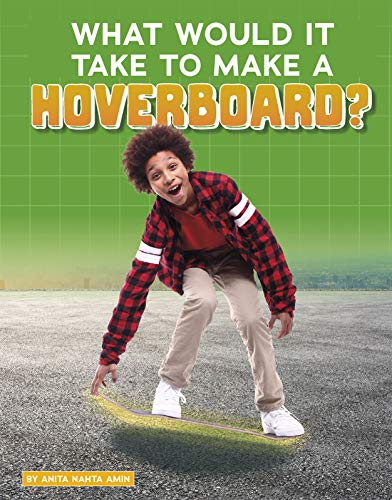 What Would It Take to Make a Hoverboard?