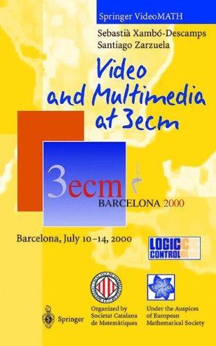 Video and Multimedia at 3ecm: Barcelona, July 10-14, 2000 (Springer VideoMATH)