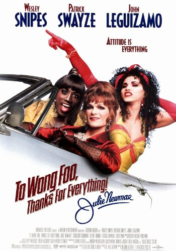 Pop Culture Graphics to Wong Foo, Thanks for Everything, Julie Newmar Poster Movie 11x17 Wesley Snipes Patrick Swayze