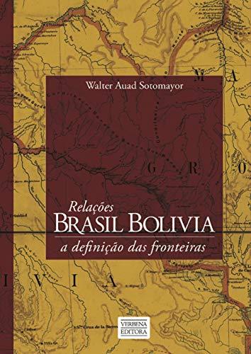 Relações Brasil-Bolívia: A definição das fronteiras