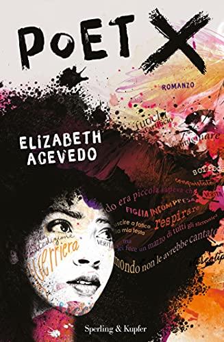 Poet X: Versione italiana di [Elizabeth Acevedo]