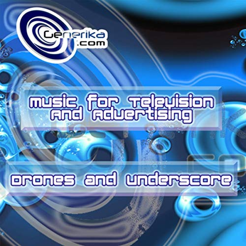 Music for TV and Advertising Drones and Underscore