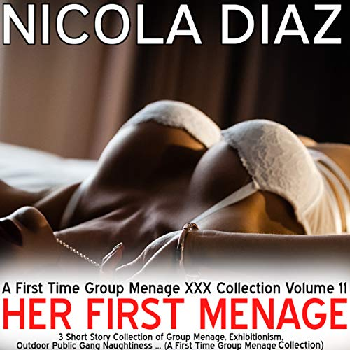 Her First Menage - A First Time Group Menage XXX Collection, Volume 11-3 audiobook cover art