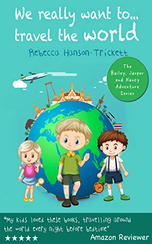 We Really Want To...Travel The World by Rebecca Hanson-Trickett ebook deal