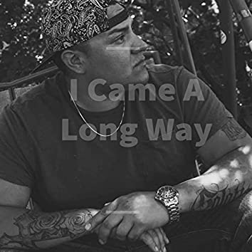 I Came a Long Way