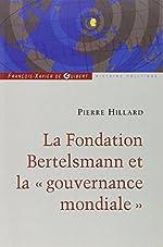 La fondation Bertelsmann et la gouvernance mondiale de Pierre Hillard